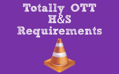 Totally OTT H&S Requirements…
